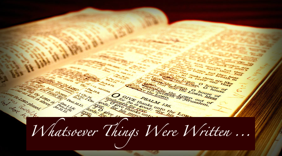 Whatsoever Things Were Written…